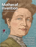 Mother of Invention: The Untold Story of Agnes Wahl Nieman and the Creation of the Nieman Foundation for Journalism at Harvard