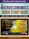 The Microeconomics Video Study Guide - Producer Behavior