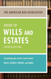 American Bar Association Guide to Wills and Estates, Fourth Edition book
