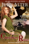 Cherokee Rose Real Women Of The American West Book 3