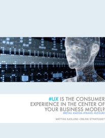 Ux Is The Consumer Experience In The Center Of Your Business Model
