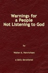 Warnings For A People Not Listening To God