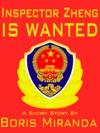 Inspector Zheng Is Wanted