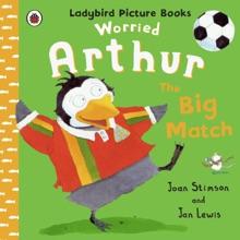 Worried Arthur: The Big Match Ladybird Picture Books (Enhanced Edition)