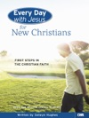 Every Day With Jesus For New Christians