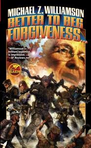 Better to Beg Forgiveness