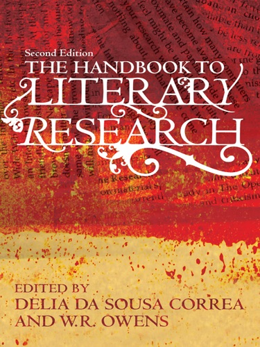 Delia da Sousa Correa & W. R. Owens - The Handbook to Literary Research