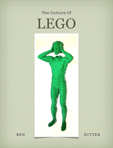 The Culture of Lego - Ben Sutter - Ben Sutter