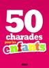 Divers auteurs - 50 charades pour les enfants artwork
