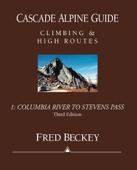 Cascade Alpine Guide Volume 1
