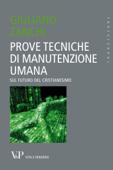 Prove Tecniche Di Manutenzione Umana. Sul futuro del Cristianesimo Book Cover