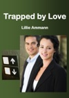 Trapped By Love A Novelette