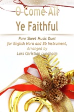 O Come All Ye Faithful Pure Sheet Music Duet For English Horn And Bb Instrument, Arranged By Lars Christian Lundholm