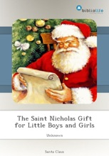 The Saint Nicholas Gift For Little Boys And Girls