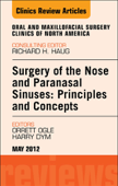 Surgery of the Nose and Paranasal Sinuses: Principles and Concepts, An Issue of Oral and Maxillofacial Surgery Clinics - E-Book Book Cover