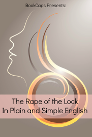 The Rape of the Lock In Plain and Simple English