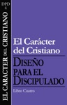 El Caracter Del Cristiano The Character Of A Follower Of Jesus