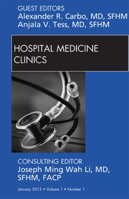 Volume 1, Issue 1, an Issue of Hospital Medicine Clinics