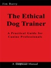 The Ethical Dog Trainer