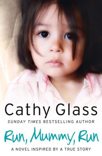 Cathy Glass - Run, Mummy, Run