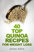 40 Top Quinoa Recipes For Weight Loss