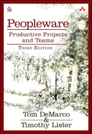 Peopleware: Productive Projects and Teams, 3/e - Tom DeMarco & Tim Lister