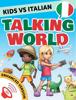 Innovative Language Learning, LLC - Kids vs Italian: Talking World (Enhanced Version) ilustración