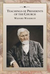 Teachings Of Presidents Of The Church Wilford Woodruff