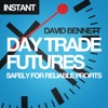 Day Trade Futures Safely For Reliable Profits