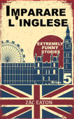 Imparare l'inglese: Extremely Funny Stories (5) + Audiolibro Book Cover