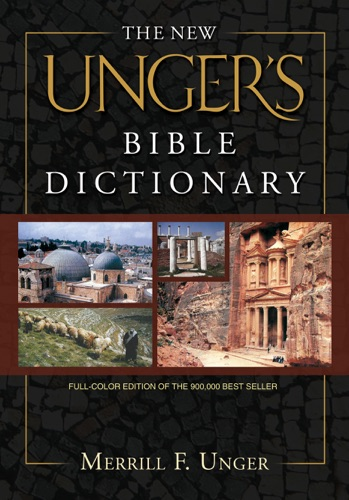 R. K. Harrison & Merrill F. Unger - The New Unger's Bible Dictionary