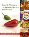 Comida Mexicana Las Recetas Secretas De Abuela