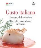 Gusto Italiano - D'acqua, dolce e salata - Baccalà, stoccafisso, merluzzo