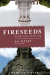 Fireseeds Of Spiritual Awakening