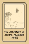 The Journey Of John Number Three