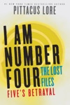 I Am Number Four The Lost Files Fives Betrayal