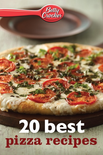 Betty Crocker 20 Best Pizza Recipes