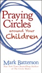 Praying Circles Around Your Children