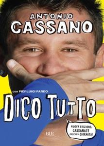 Dico tutto da Antonio Cassano & Pierluigi Pardo