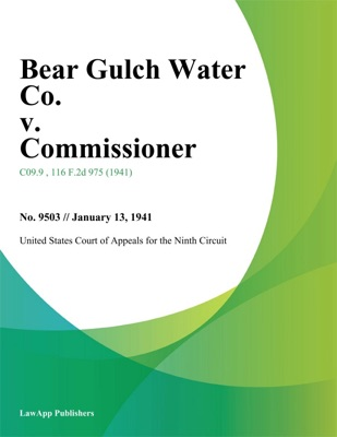 Bear Gulch Water Co. v. Commissioner