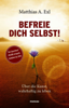 Befreie dich selbst! - Matthias Exl