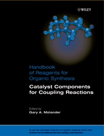 Handbook of Reagents for Organic Synthesis, Catalyst Components for Coupling Reactions - Gary A. Molander