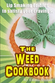 The Weed Cookbook How To Cook With Medical Marijuana 45 Recipes Cooking Tips