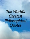 The Worlds Greatest Philosophical Quotes