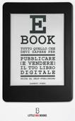 Tutto quello che devi sapere per pubblicare (e vendere) il tuo e-book Book Cover