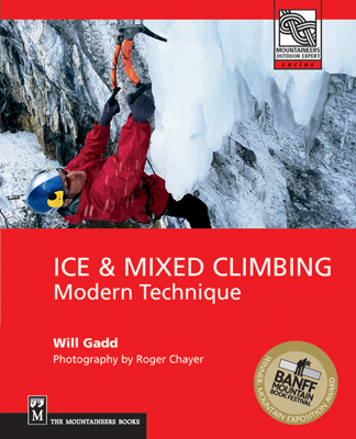 Ice and Mixed Climbing - Will Gadd book
