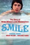 Smile The Story Of Brian Wilsons Lost Masterpiece