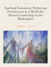 Spiritual Formation Retrieving Perichoresis As A Model For Shared Leadership In The Marketplace