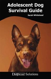Adolescent Dog Survival Guide da Sarah Whitehead