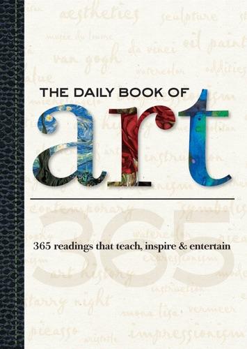 Colin Gilbert, Dylan Gilbert, Elizabeth T Gilbert & Gabriel Guzmán - The Daily Book of Art